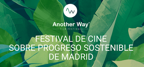 Another Way Film Festival: El festival de cine sobre progreso sostenible